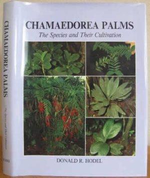 Chamaedorea Palms - The species and Their CultivationCatalog No. C2