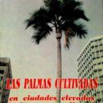 Las Palmas Cultivadas en ciudades elevadas de la parte andina de America del Sur - Catalog No. L1